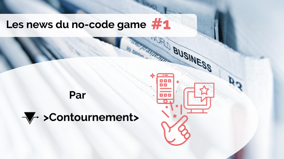 Les news du no-code game #1