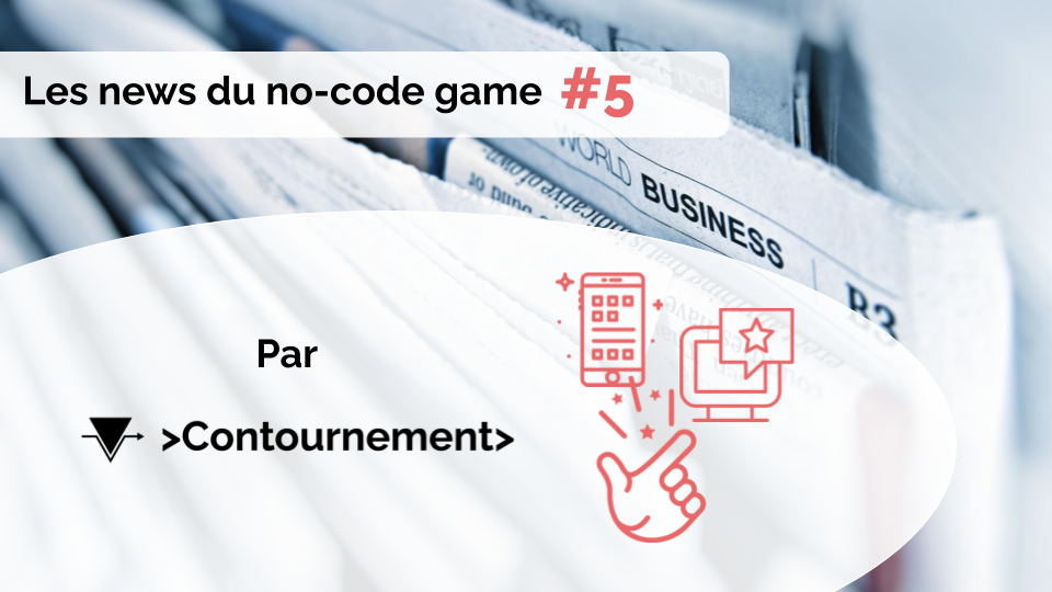 Les news du no-code game #5