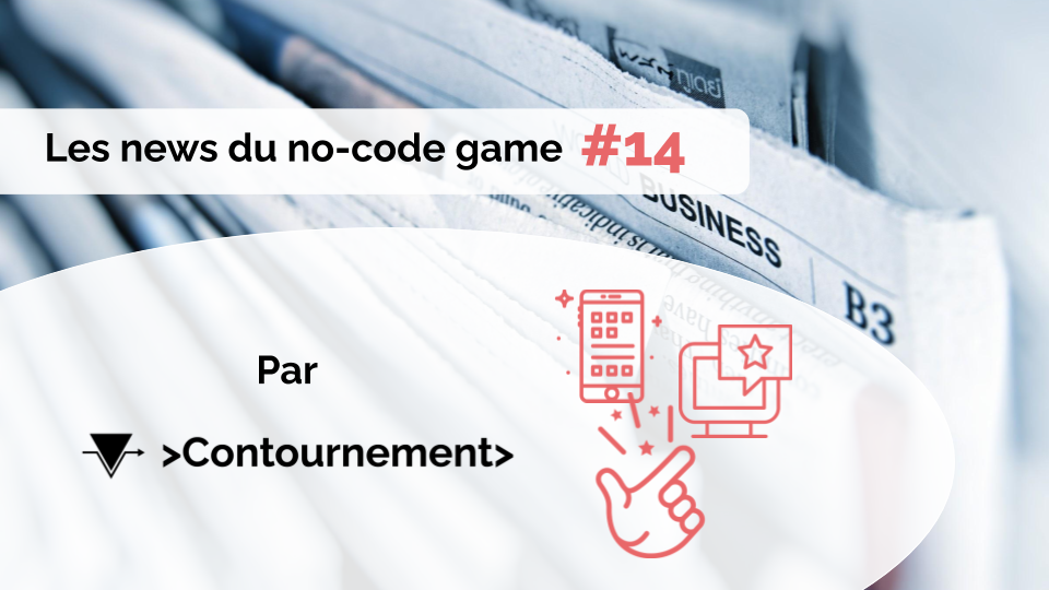 Les news du no-code game #14